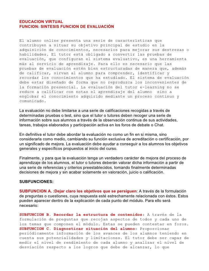EDUCACION VIRTUALFUNCION: SINTESIS FUNCION DE EVALUACIÓNEl alumno online presenta una serie de características quecontribu...