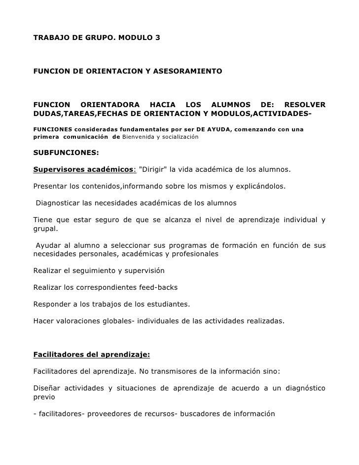 TRABAJO DE GRUPO. MODULO 3FUNCION DE ORIENTACION Y ASESORAMIENTOFUNCION ORIENTADORA HACIA LOS ALUMNOS DE: RESOLVERDUDAS,TA...