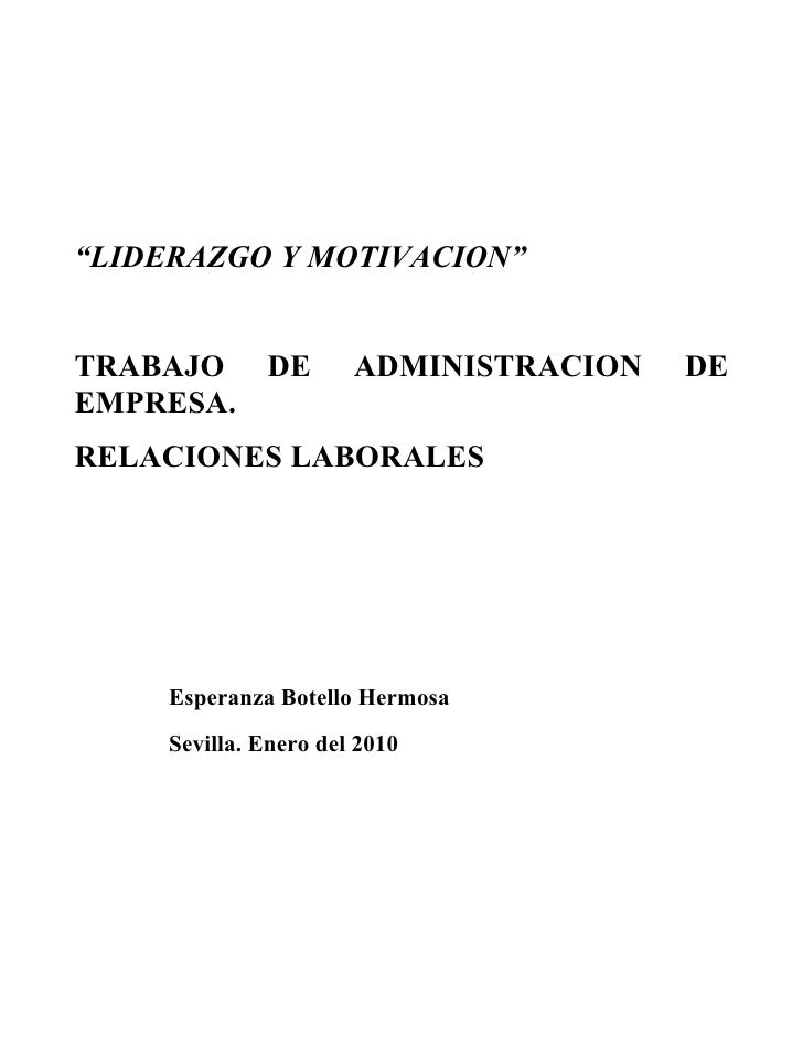 """""""LIDERAZGO Y MOTIVACION""""TRABAJO DE             ADMINISTRACION   DEEMPRESA.RELACIONES LABORALES     Esperanza Botello Hermo..."""