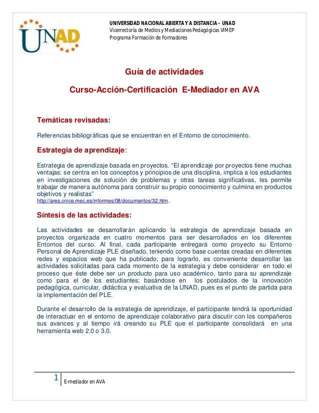 1  E-mediador en AVA  UNIVERSIDAD NACIONAL ABIERTA Y A DISTANCIA – UNAD  Vicerrectoría de Medios y Mediaciones Pedagógicas...