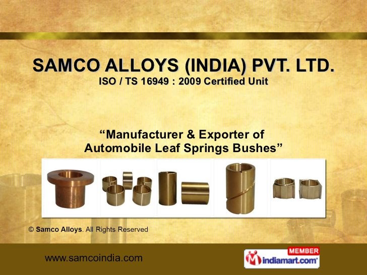 """SAMCO ALLOYS (INDIA) PVT. LTD. ISO / TS 16949 : 2009 Certified Unit """" Manufacturer & Exporter of  Automobile Leaf Springs ..."""