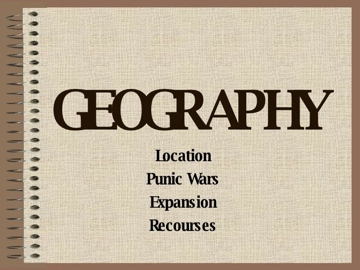 GEOGRAPHY Location Punic Wars Expansion Recourses