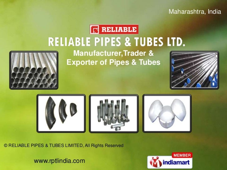 Maharashtra, India                            Manufacturer,Trader &                           Exporter of Pipes & Tubes© R...