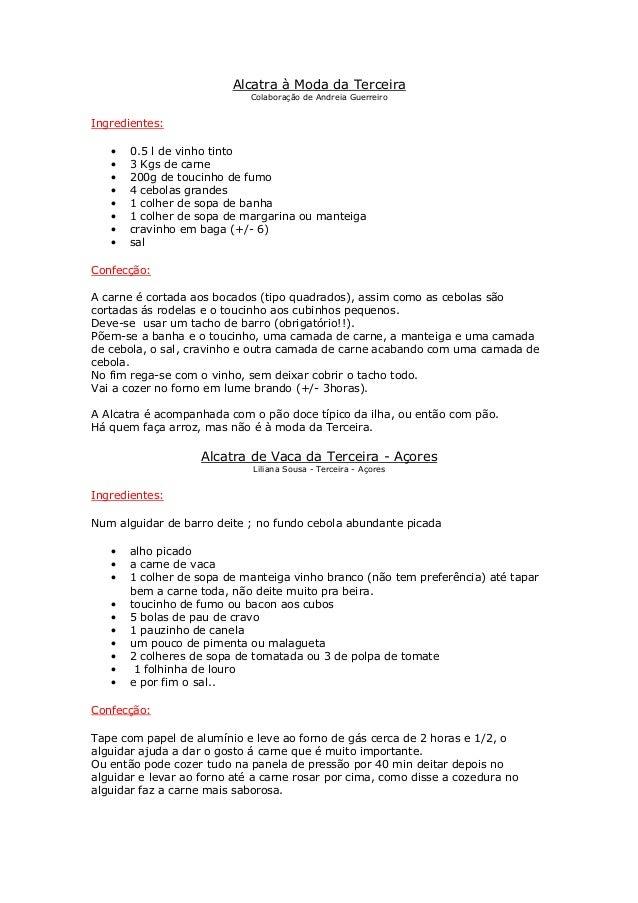 Alcatra à Moda da TerceiraColaboração de Andreia GuerreiroIngredientes:• 0.5 l de vinho tinto• 3 Kgs de carne• 200g de tou...