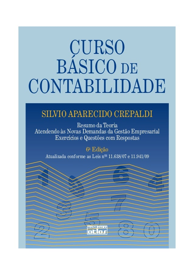 CURSO BÁSICO DE CONTABILIDADE SILVIO APARECIDO CREPALDI Resumo da Teoria Atendendo às Novas Demandas da Gestão Empresarial...