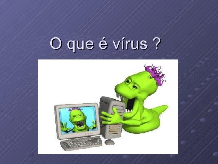 O que é vírus  ?