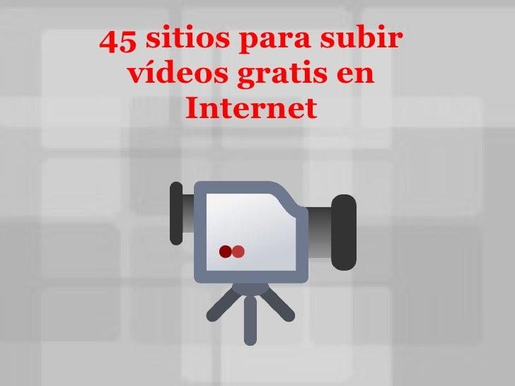 45 sitios para subir vídeos gratis en Internet