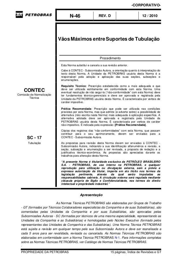 N-46 REV. D 12 / 2010 PROPRIEDADE DA PETROBRAS 15 páginas, Índice de Revisões e GT Vãos Máximos entre Suportes de Tubulaçã...