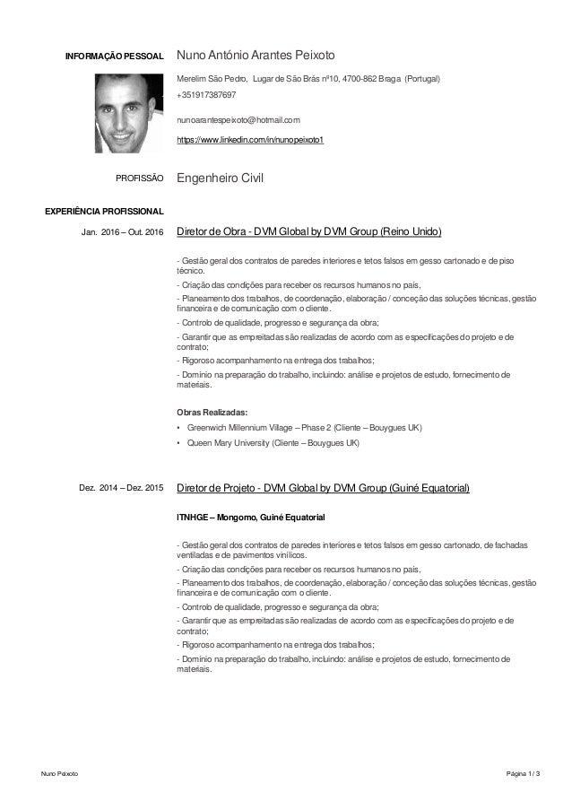 Nuno Peixoto Página 1 / 3 INFORMAÇÃO PESSOAL Nuno António Arantes Peixoto Merelim São Pedro, Lugar de São Brás nº10, 4700-...