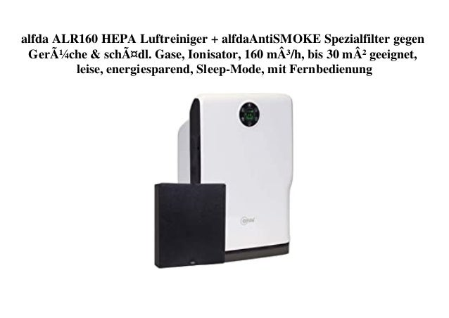 alfda ALR160 HEPA Luftreiniger + alfdaAntiSMOKE Spezialfilter gegen Gerüche & schädl. Gase, Ionisator, 160 m³/h, bis 30 m²...