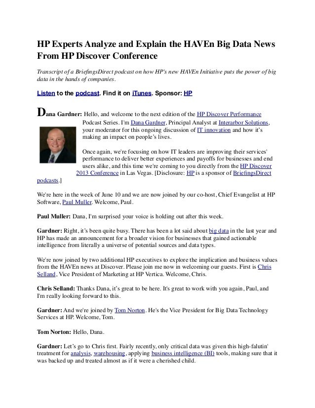 HP Experts Analyze and Explain the HAVEn Big Data NewsFrom HP Discover ConferenceTranscript of a BriefingsDirect podcast on...