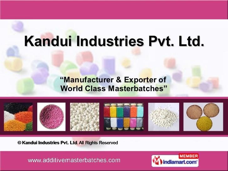 """Kandui Industries Pvt. Ltd. """" Manufacturer & Exporter of  World Class Masterbatches"""""""