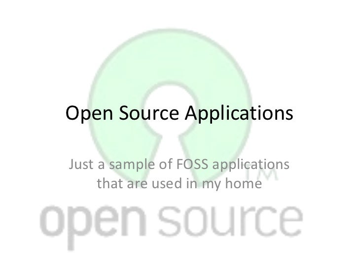 Open Source ApplicationsJust a sample of FOSS applications     that are used in my home