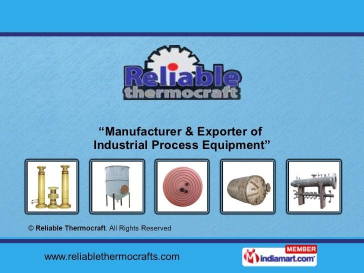 """"""" Manufacturer & Exporter of  Industrial Process Equipment"""""""