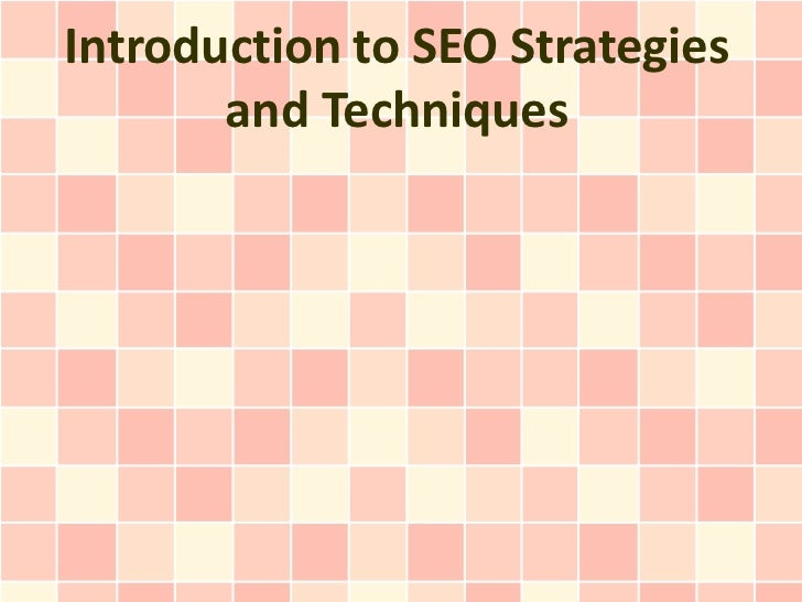 Introduction to SEO Strategies       and Techniques