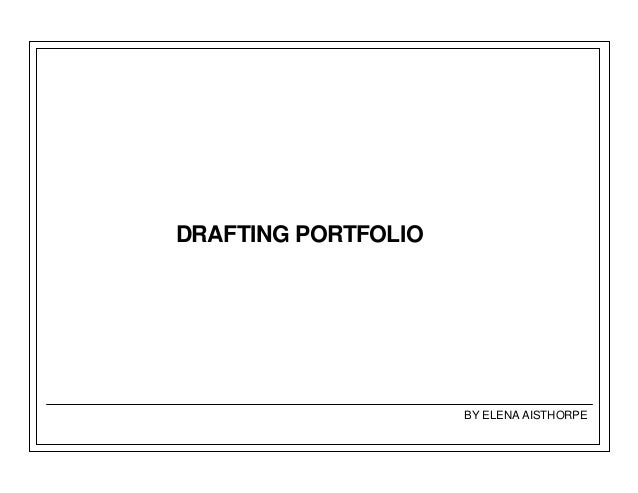 DRAFTING PORTFOLIO BY ELENA AISTHORPE