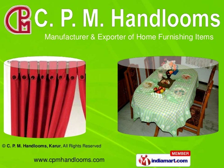 Manufacturer & Exporter of Home Furnishing Items© C. P. M. Handlooms, Karur, All Rights Reserved               www.cpmhand...