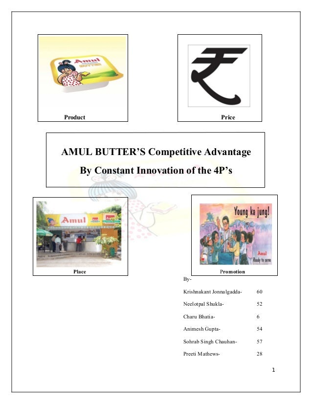 Product Price AMUL BUTTER'S Competitive Advantage By Constant Innovation of the 4P's Place Promotion By- Krishnakant Jonna...