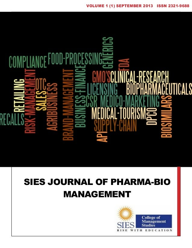 SIES JOURNAL OF PHARMA-BIO MANAGEMENT VOLUME 1 (1) SEPTEMBER 2013 ISSN 2321-9688