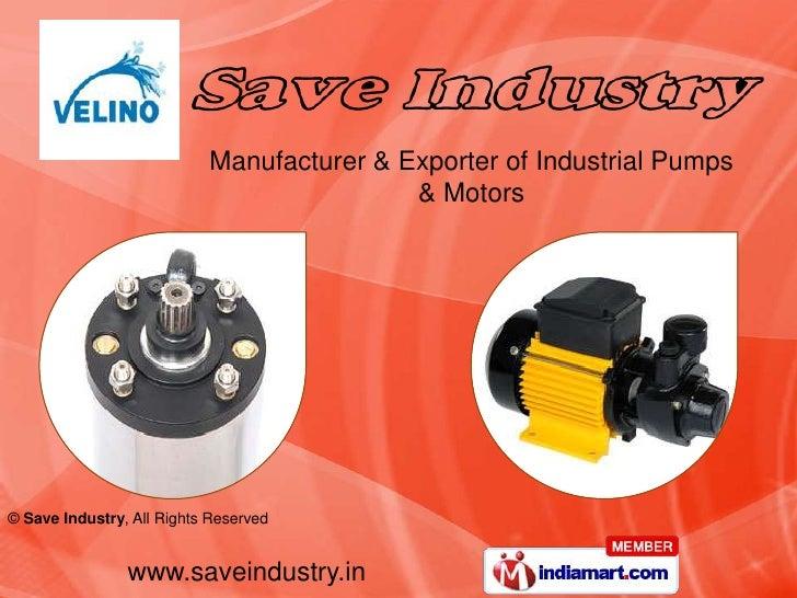 Manufacturer & Exporter of Industrial Pumps <br />& Motors  <br />
