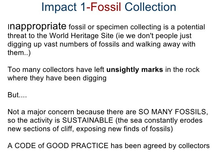 Impact 1 -Fossil  Collection  <ul><li>I nappropriate  fossil or specimen collecting is a potential threat to...