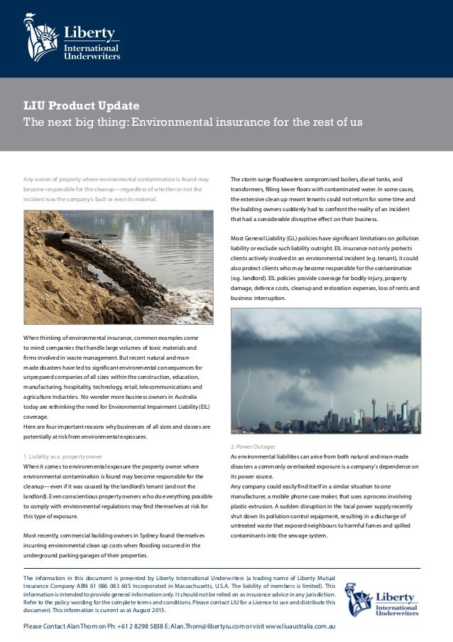 LIU Product Update The next big thing: Environmental insurance for the rest of us Any owner of property where environmenta...