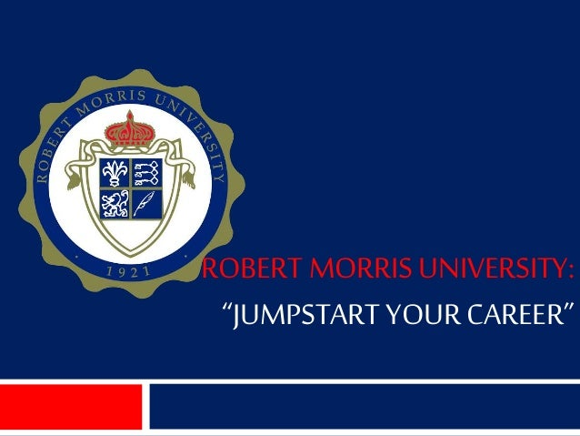 "ROBERT MORRIS UNIVERSITY: ""JUMPSTART YOUR CAREER"""