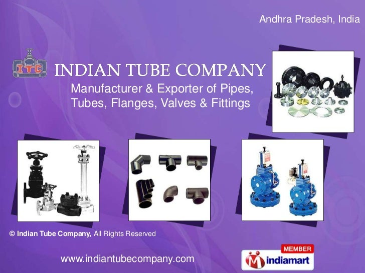 Andhra Pradesh, India                 Manufacturer & Exporter of Pipes,                 Tubes, Flanges, Valves & Fittings©...