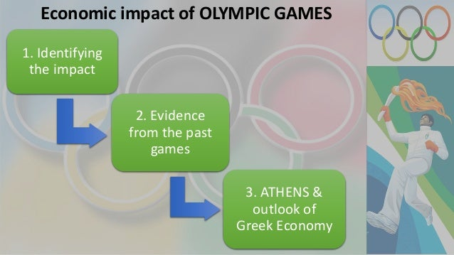 olympics 2012 an economic analysis 1)cost of olympic games 2) overview first olympic in 1896 in athens 2012 summer olympics - 26 sports, 10568 athletes, 204 nations 2014 winter olympics -7 spo.