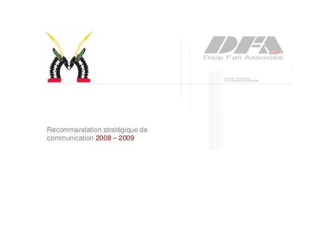 1 remise le 18 août 2008 Recommandation stratégique de communication 2008 – 2009