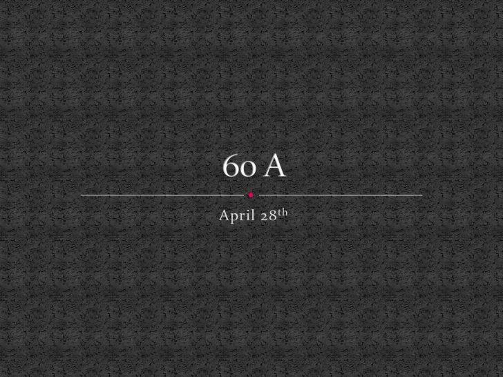April 28th<br />60 A<br />