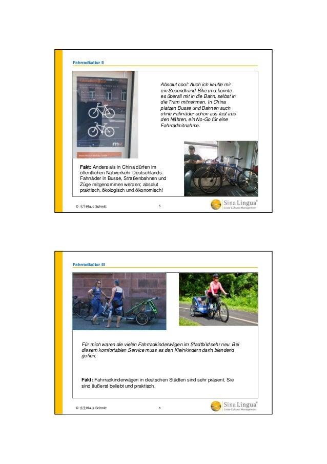 Fahrradkultur II Fakt: Anders als in China dürfen im öffentlichen Nahverkehr Deutschlands Fahrräder in Busse, Straßenbahne...