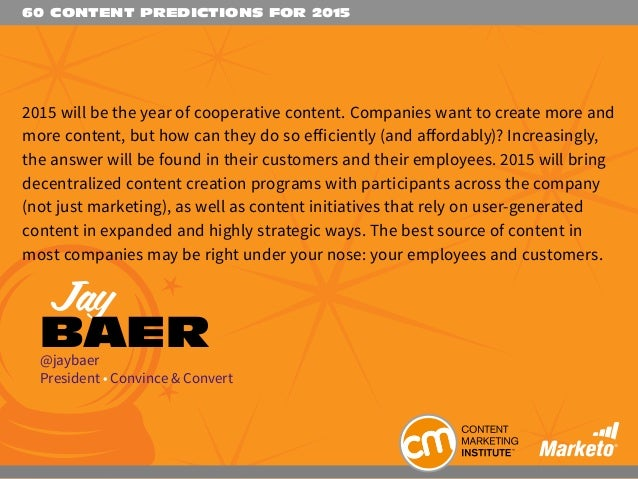 60 CONTENT PREDICTIONS FOR 2015 2015 will be the year of cooperative content. Companies want to create more and more conte...