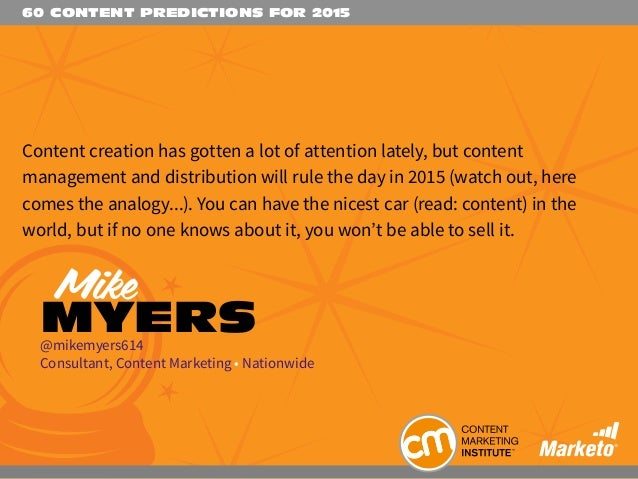 60 CONTENT PREDICTIONS FOR 2015 Content creation has gotten a lot of attention lately, but content management and distribu...