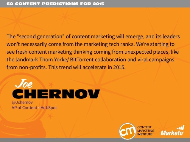 """60 CONTENT PREDICTIONS FOR 2015 The """"second generation"""" of content marketing will emerge, and its leaders won't necessaril..."""