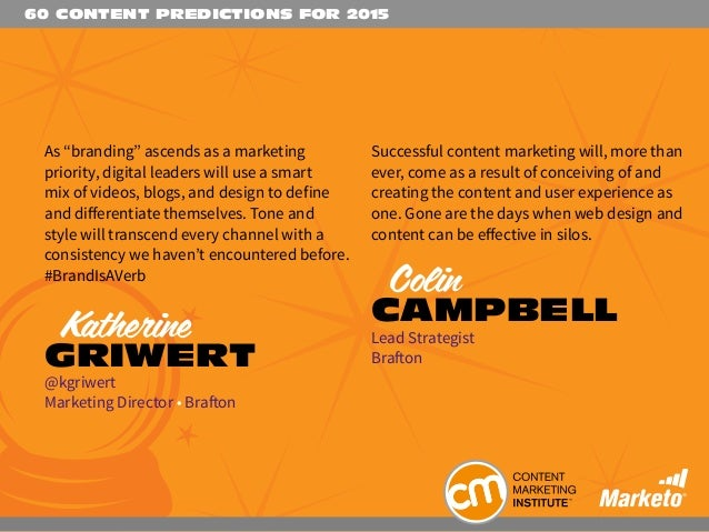 """60 CONTENT PREDICTIONS FOR 2015 As """"branding"""" ascends as a marketing priority, digital leaders will use a smart mix of vid..."""
