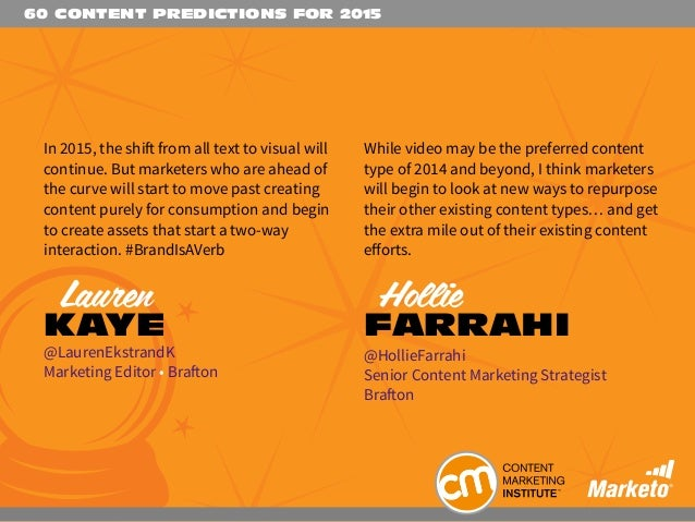 60 CONTENT PREDICTIONS FOR 2015 In 2015, the shift from all text to visual will continue. But marketers who are ahead of t...
