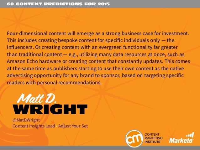 60 CONTENT PREDICTIONS FOR 2015 Four-dimensional content will emerge as a strong business case for investment. This includ...