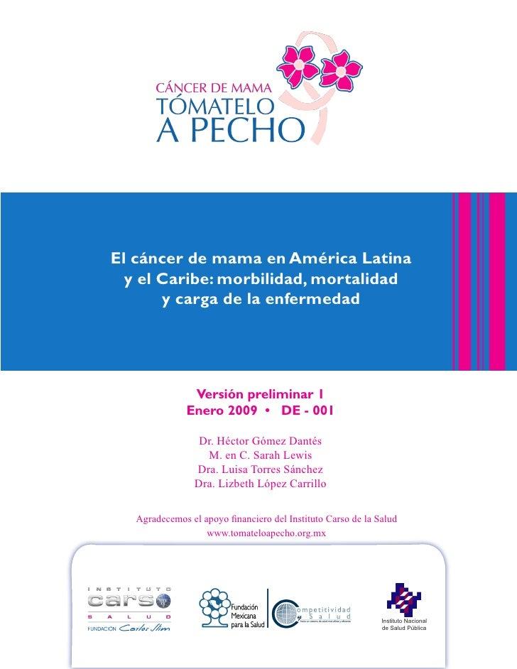 El cáncer de mama en América Latina  y el Caribe: morbilidad, mortalidad       y carga de la enfermedad                Ver...