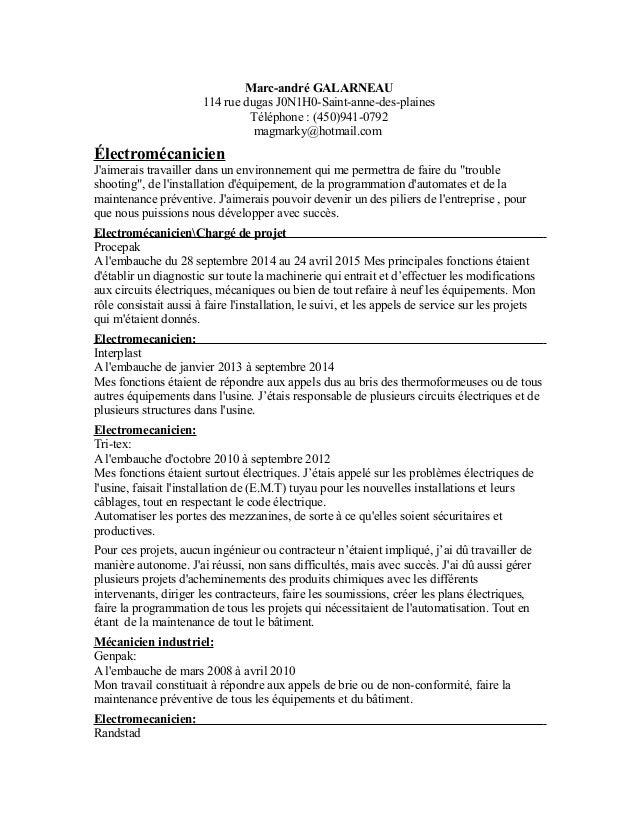 Marc-andré GALARNEAU 114 rue dugas J0N1H0-Saint-anne-des-plaines Téléphone : (450)941-0792 magmarky@hotmail.com Électroméc...