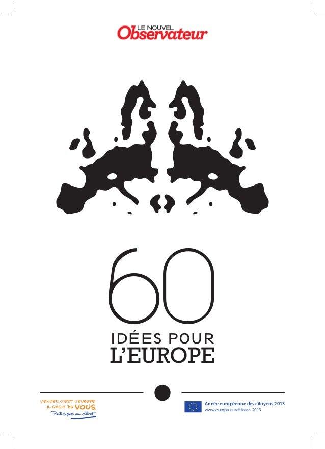 60IDÉES POUR L'EUROPE Année européenne des citoyens 2013 www.europa.eu/citizens-2013