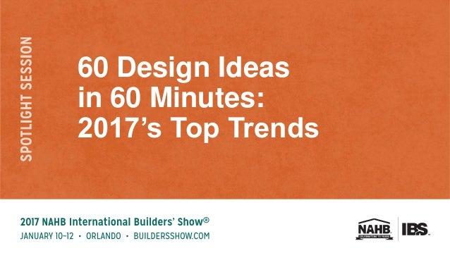 60 Design Ideas in 60 Minutes: 2017's Top Trends