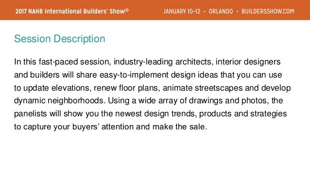 Session Description In this fast-paced session, industry-leading architects, interior designers and builders will share ea...