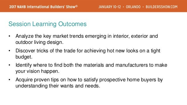 Session Learning Outcomes • Analyze the key market trends emerging in interior, exterior and outdoor living design. • Disc...