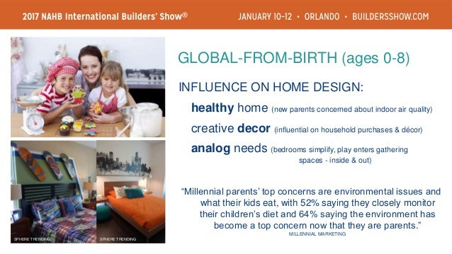 INFLUENCE ON HOME DESIGN: comfort decor (casual lifestyles; seamless indoor/outdoor living) connected home (technology is ...