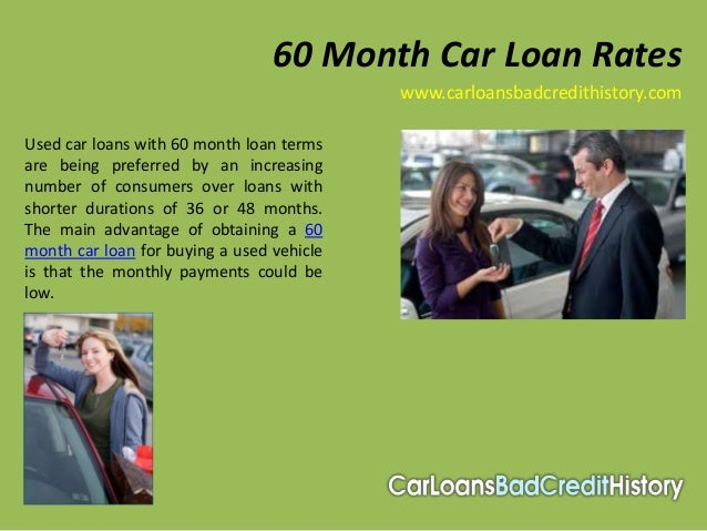 60 Month Car Loan Rates                                           www.carloansbadcredithistory.comUsed car loans with 60 m...