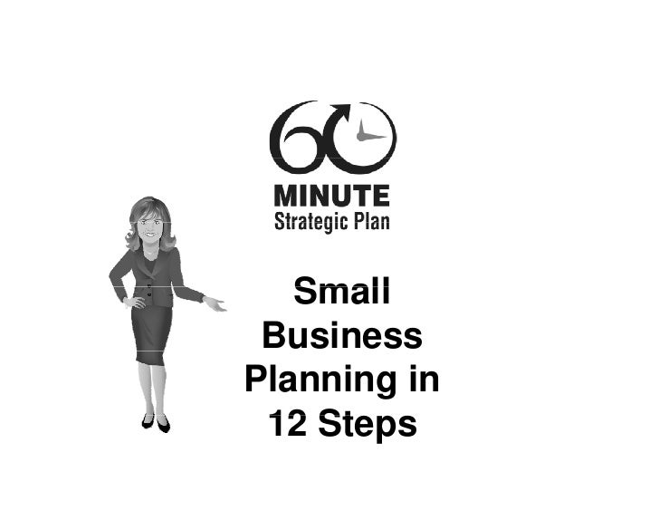 Small BusinessPlanning in 12 St    Steps