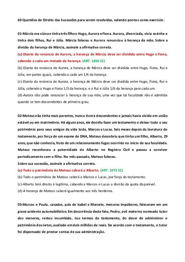 60 Questões de Direito das Sucessões para serem resolvidas, valendo pontos como exercício. 01-Márcia era viúva e tinha trê...