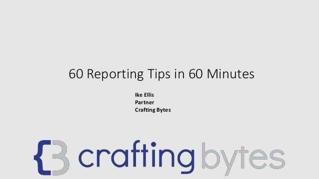 60 Reporting Tips in 60 Minutes Ike Ellis Partner Crafting Bytes