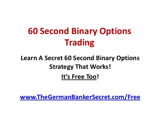 Binary options trading strategies 60 seconds